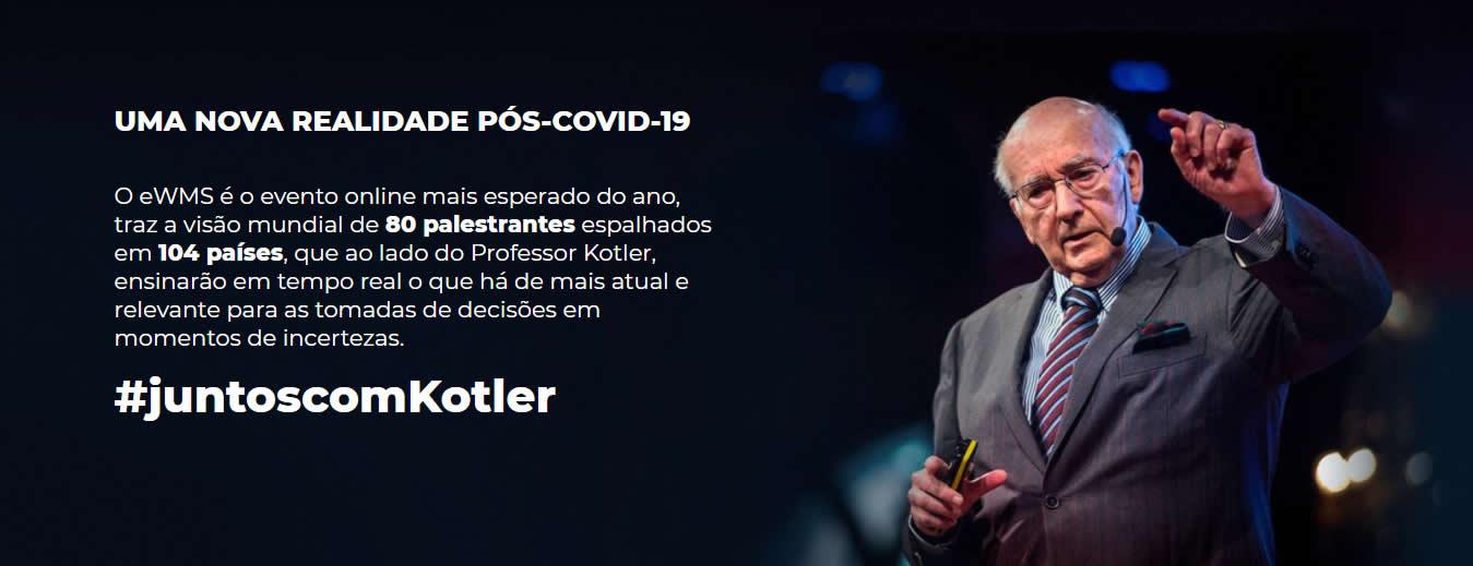 eWMS 2020 (ewms.com.br), o maior evento mundial online com Philip Kotler